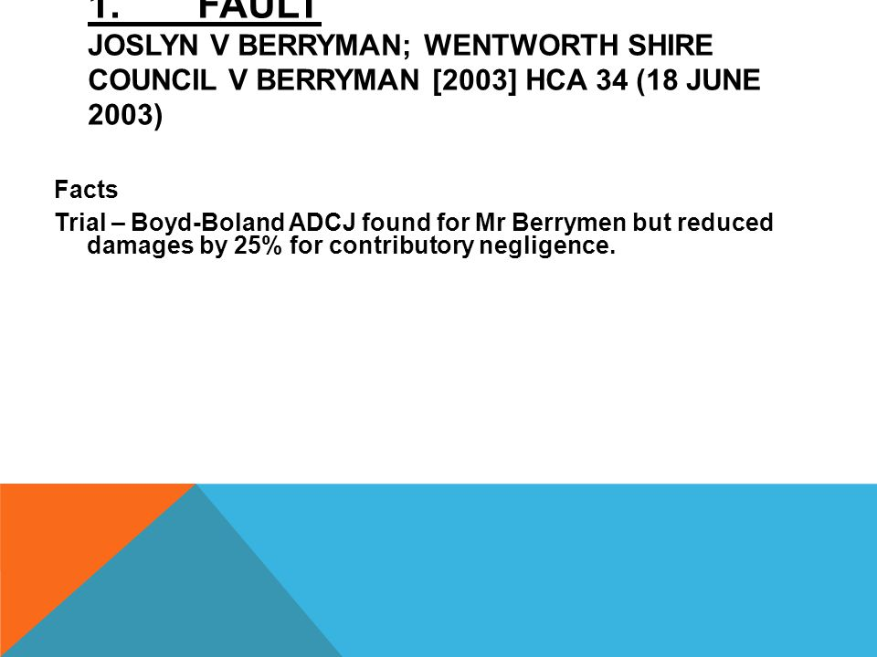 1. FAULT Joslyn v Berryman; Wentworth Shire Council v Berryman [2003] HCA 34 (18 June 2003)